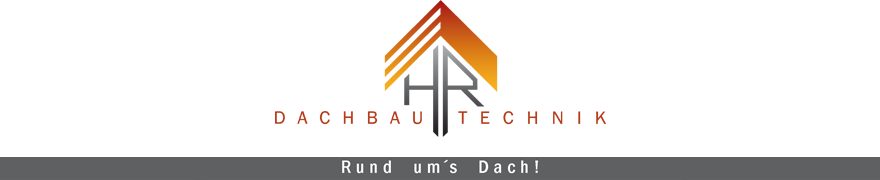 HR Dachbautechnik GbR - Rund um´s Dach - Heinsberg, Erkelenz, Wassenberg, Wegberg, Hückelhoven und Geilenkirchen